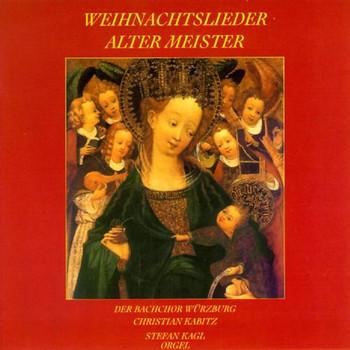 Bachchor Würzburg - Weihnachtslieder Alter Meister