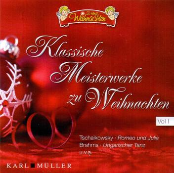 So klingt Weihnachten: Klassische Meisterwerke zu Weihnachten - Vol. I