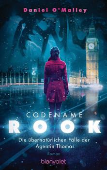 Codename Rook. Roman - Daniel O'Malley  [Taschenbuch]