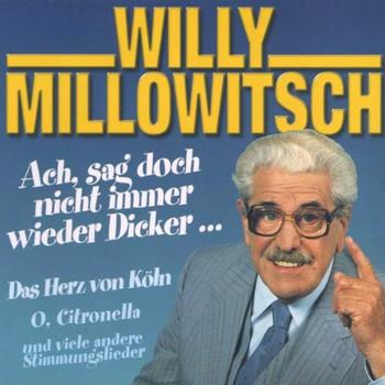 Willy Millowitsch - Ach Sag' Doch Nicht Immer Wied