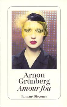Amour fou - Arnon Grünberg [Taschenbuch]