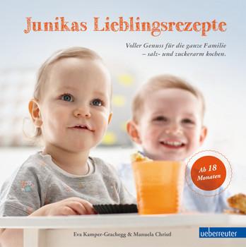 Junikas Lieblingsrezepte - Voller Genuss für die ganze Familie - salz- und zuckerarm kochen - Eva Kamper-Grachegg