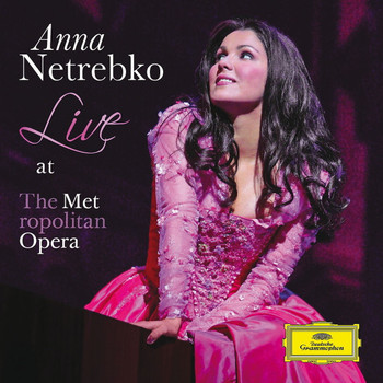 Anna Netrebko - Anna Live at the  Metropolitan Opera