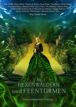 In Hexenwäldern und Feentürmen. Eine märchenhafte Anthologie - Halo Summer  [Taschenbuch]