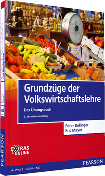 Grundzüge der Volkswirtschaftslehre - Das Übungsbuch (Pearson Studium - Economic VWL) - Bofinger, Peter