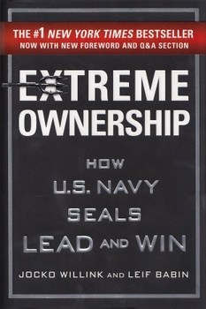 Extreme Ownership: How US Navy Seals Lead and Win - Jocko Willink & Leif Babin [Hardcover]