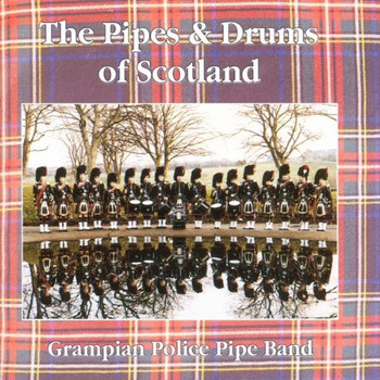 Grampian Police Pipe Band - The Pipes & Drums of Scotland
