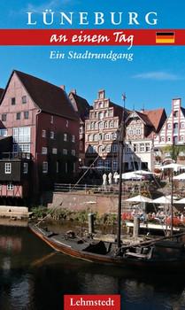 Lüneburg an einem Tag: Ein Stadtrundgang - Kristina Kogel [Broschiert]