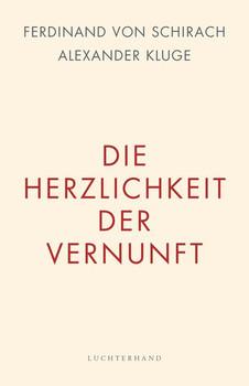 Die Herzlichkeit der Vernunft - Alexander Kluge  [Gebundene Ausgabe]