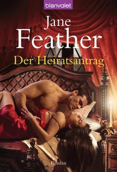 Der Heiratsantrag: Roman - Jane Feather