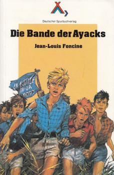 Die Bande der Ayacks - Jean-Louis Foncine [Taschenbuch]