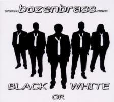 Bozenbrass - Black Or White
