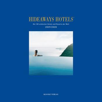 Hideaways Hotels. Die 100 schönsten Hotels und Resorts der Welt / Hideaways Hotels 2019/2020 - Gabriele Isringhausen  [Gebundene Ausgabe]