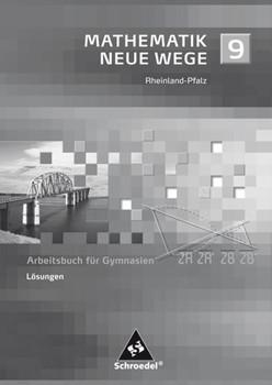 Mathematik Neue Wege SI / Mathematik Neue Wege SI - Ausgabe 2005 für Rheinland-Pfalz. Ausgabe 2005 für Rheinland-Pfalz / Lösungen 9 [Taschenbuch]