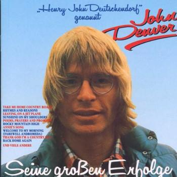 John Denver - Henry John Deutschendorf genannt John Denver - Seine großen Erfolge