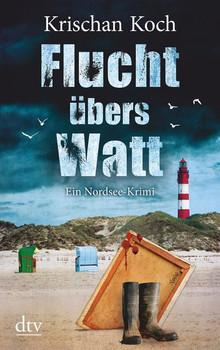 Flucht übers Watt: Ein Nordsee-Krimi - Krischan Koch [Taschenbuch]
