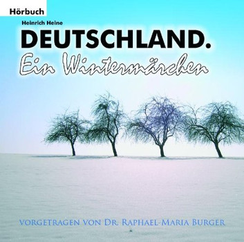 Heinrich Heine - Deutschland - Ein Wintermärchen