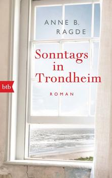 Sonntags in Trondheim. Roman - Anne B. Ragde  [Taschenbuch]