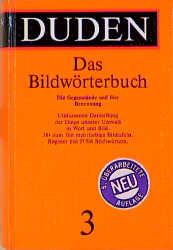 Der Duden, 12 Bde., Bd.3, Duden Bildwörterbuch der deutschen Sprache: 3 - Das Bildwo>Rterbuch