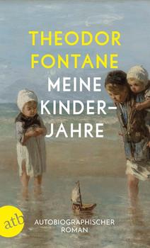 Meine Kinderjahre. Autobiographischer Roman - Theodor Fontane  [Taschenbuch]