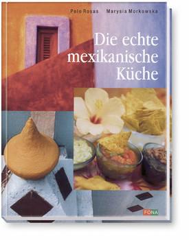 Die echte mexikanische Küche - Polo Rosas