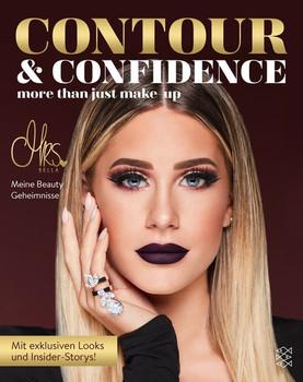 Contour & Confidence. Mrs Bellas Beauty-Geheimnisse. Mit exklusiven Looks und Insider-Storys - Mrs Bella  [Gebundene Ausgabe]