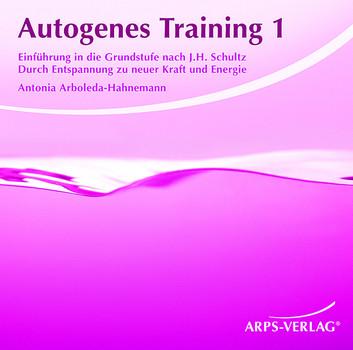 Autogenes Training 1. Einführung in die Grundstufe nach J.H. Schultz.: Einführung in die Grundstufe nach J.H. Schultz. Durch Entspannung zu neuer Kraft und Energie - Antonia Arboleda-Hahnemann