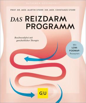 Das Reizdarm-Programm. Beschwerdefrei mit ganzheitlicher Therapie - Martin Storr  [Taschenbuch]