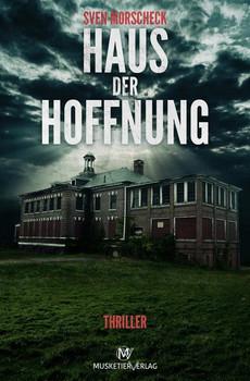 Haus der Hoffnung - Sven Morscheck  [Taschenbuch]