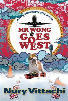 [MR WONG GOES WESTA FENG SHUI DETECTIVE NOVEL BY VITTACHI, NURY]PAPERBACK