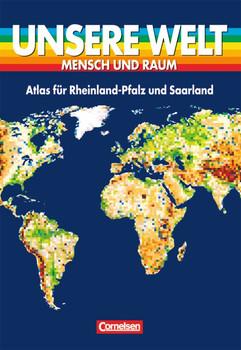 Unsere Welt - Mensch und Raum. Sekundarstufe I: Unsere Welt, Mensch und Raum, Atlas für Rheinland-Pfalz und das Saarland - Theo Norkowski