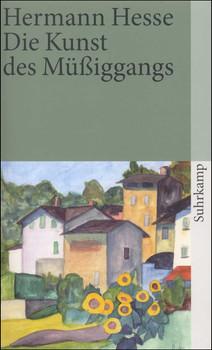 Die Kunst des Müßiggangs: Kurze Prosa aus dem Nachlaß (suhrkamp taschenbuch) - Hermann Hesse