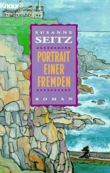 Portrait einer Fremden. Roman. - Susanne Seitz