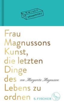 Frau Magnussons Kunst, die letzten Dinge des Lebens zu ordnen - Margareta Magnusson  [Gebundene Ausgabe]