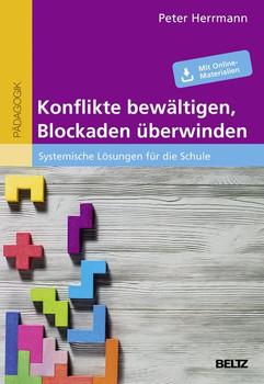 Konflikte bewältigen, Blockaden überwinden. Systemische Lösungen für die Schule - Peter Herrmann  [Taschenbuch]