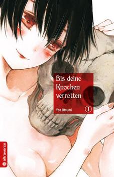 Bis deine Knochen verrotten 01 - Yae Utsumi  [Taschenbuch]