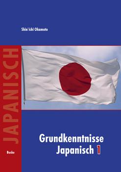 Grundkenntnisse Japanisch 1 - Shin`ichi Okamoto