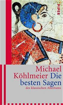 Die Besten Sagen Des Klassischen Altertums Michael Köhlmeier