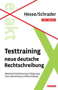 Testtraining neue deutsche Rechtschreibung inkl. eBook: Optimale Vorbereitung auf Eignungs, Bewerbung und Berufsalltag - Hesse, Jürgen