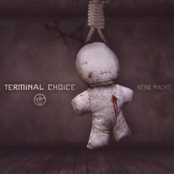 Terminal Choice - Keine Macht (Ltd.)