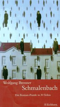 Schmalenbach. Ein Roman- Puzzle in 30 Teilen - Wolfgang Brenner