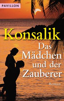 Das Mädchen und der Zauberer - Heinz G. Konsalik