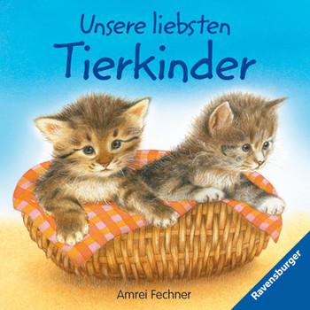 Unsere liebsten Tierkinder - Rosemarie Künzler-Behncke