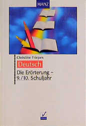 Deutsch. Die Erörterung. 9./10. Schuljahr. RSR. (Lernmaterialien)