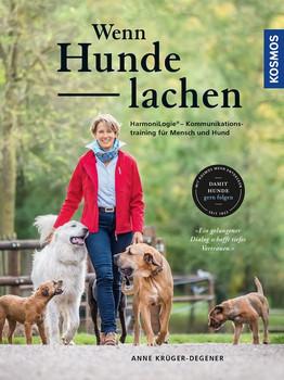 Wenn Hunde lachen. HarmoniLogie® – Kommunikationstraining für Mensch und Hund - Anne Krüger  [Gebundene Ausgabe]