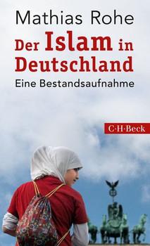 Der Islam in Deutschland. Eine Bestandsaufnahme - Mathias Rohe  [Taschenbuch]