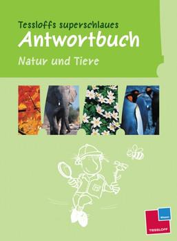 Tessloffs superschlaues Antwortbuch. Natur und Tiere - Rainer Köthe