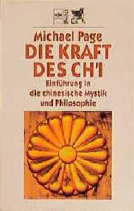 Die Kraft des Ch'i. Einführung in die chinesische Mystik und Philosophie. - Michael Page
