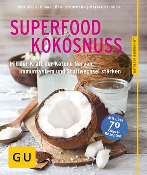 Superfood Kokosnuss: Mit der Kraft der Ketone Nerven, Immunsystem und Stoffwechsel stärken - Jürgen Vormann & Malika Stenger [Broschiert]