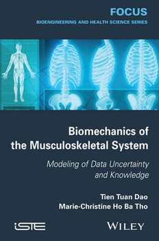 Biomechanics of the Musculoskeletal System. Modeling of Data Uncertainty and Knowledge - Marie-Christine Ho Ba Tho  [Gebundene Ausgabe]
